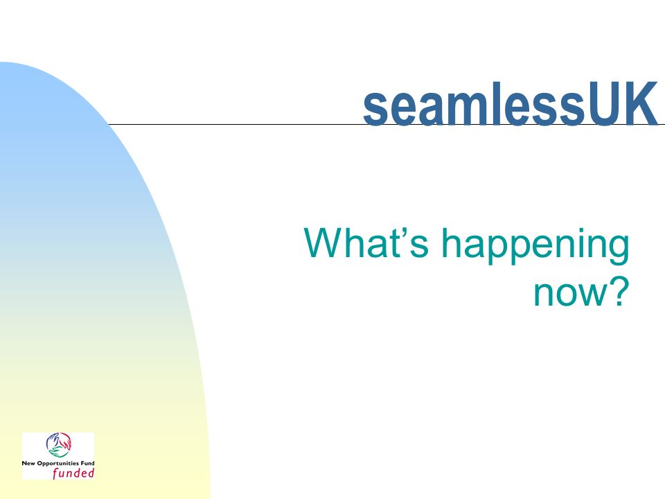 seamlessUK Whats happening now?