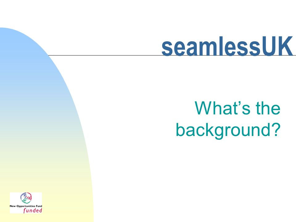 seamlessUK Whats the background?
