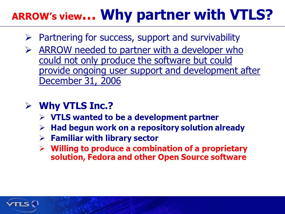 Visionary Technology in Library Solutions ARROWs view … Why partner with VTLS.