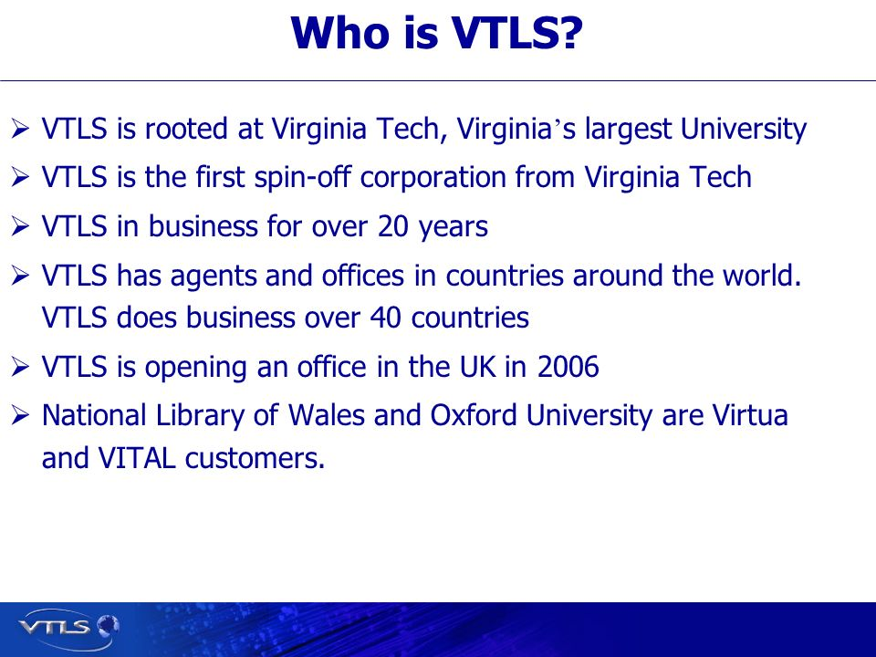 Visionary Technology in Library Solutions Who is VTLS.