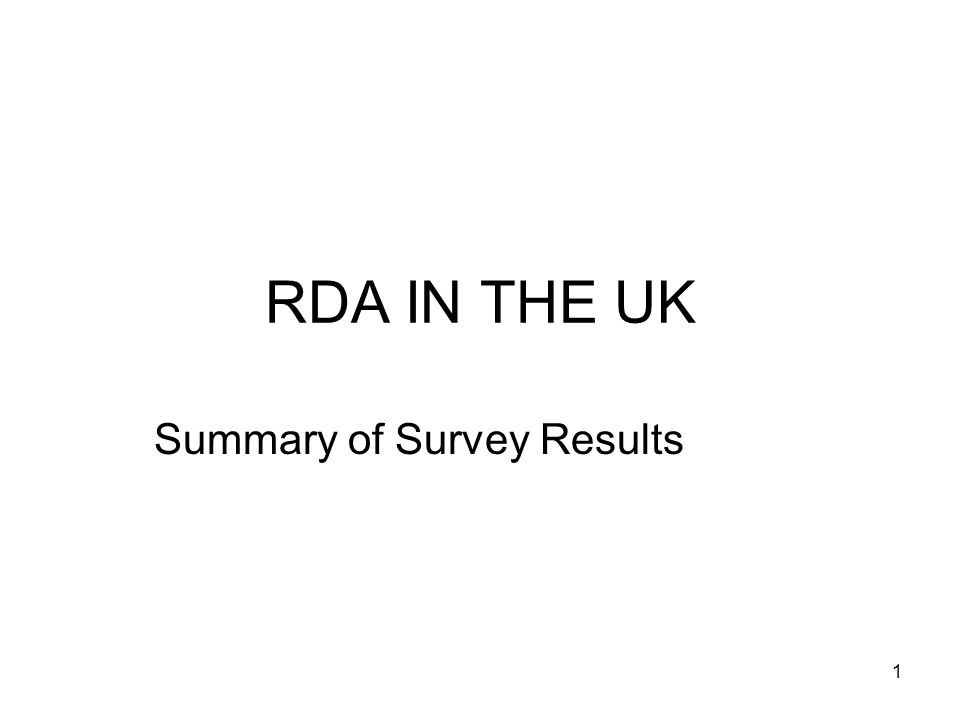 1 RDA IN THE UK Summary of Survey Results