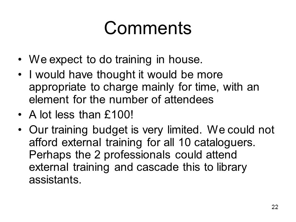 22 Comments We expect to do training in house.