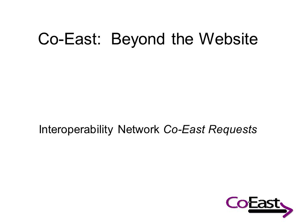 Co-East: Beyond the Website Interoperability Network Co-East Requests