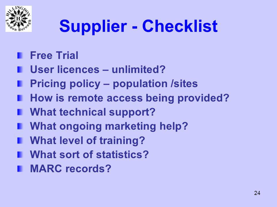 24 Supplier - Checklist Free Trial User licences – unlimited.