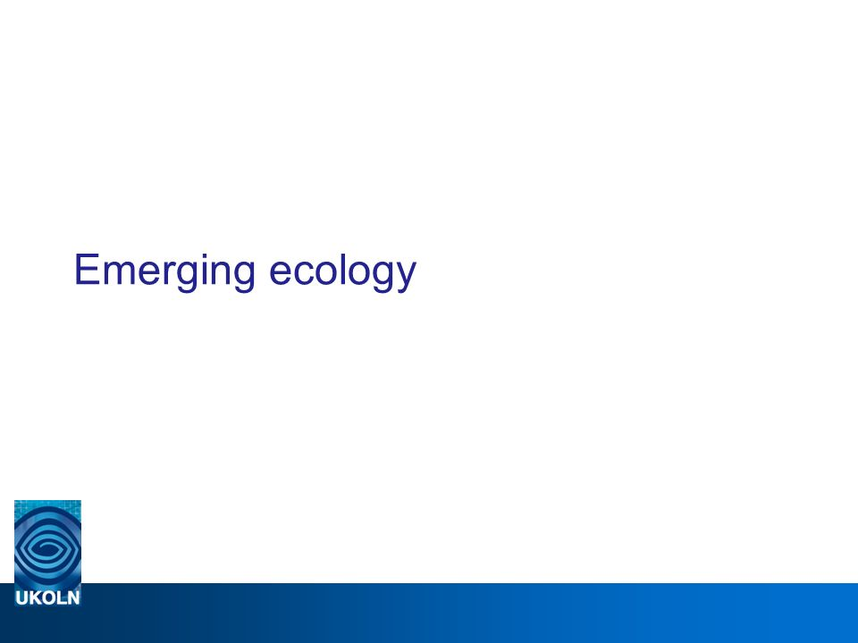 Emerging ecology