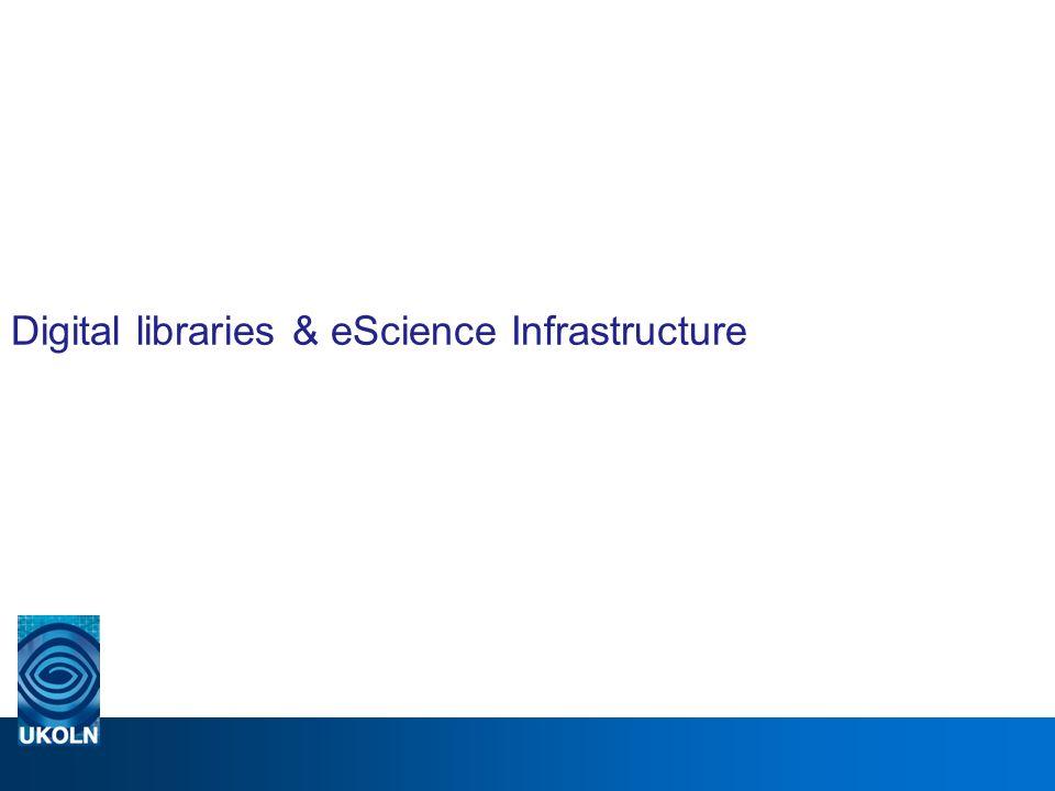 Digital libraries & eScience Infrastructure