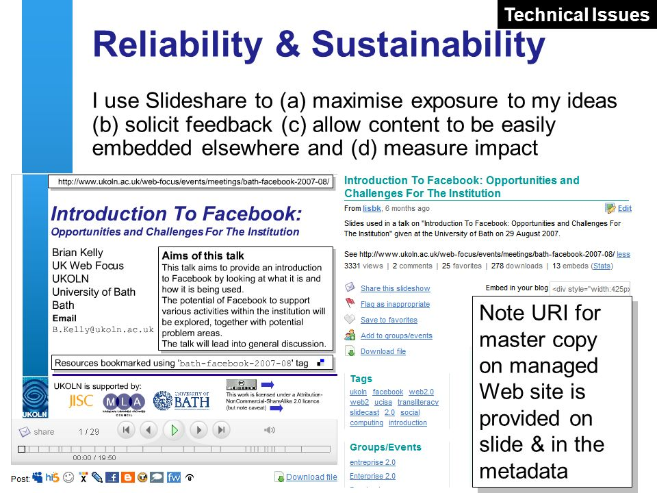 18 Reliability & Sustainability I use Slideshare to (a) maximise exposure to my ideas (b) solicit feedback (c) allow content to be easily embedded els