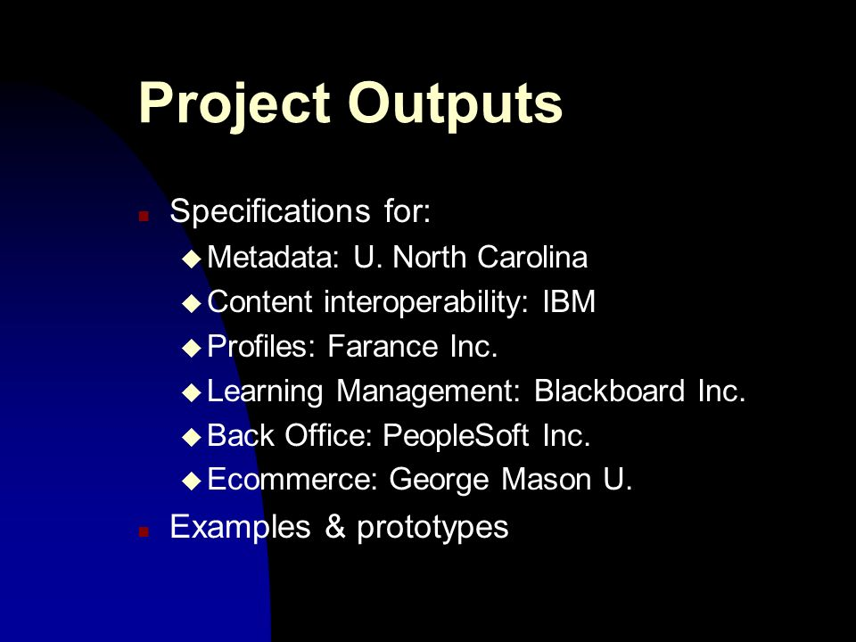 Project Outputs n Specifications for: u Metadata: U.