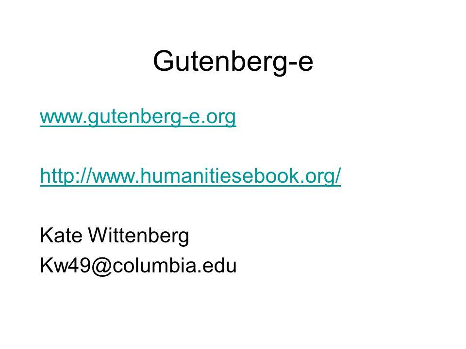 Gutenberg-e www.gutenberg-e.org http://www.humanitiesebook.org/ Kate Wittenberg Kw49@columbia.edu