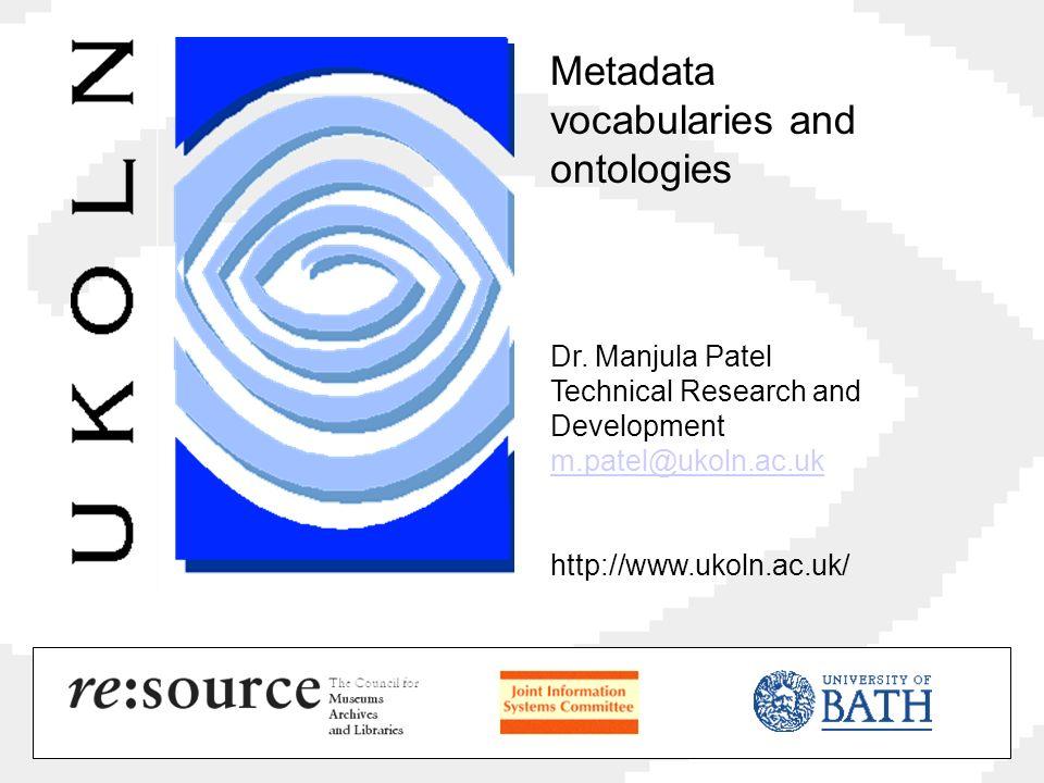 Metadata vocabularies and ontologies Dr.