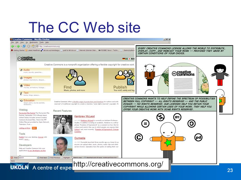 A centre of expertise in digital information management www.ukoln.ac.uk 23 The CC Web site http://creativecommons.org/