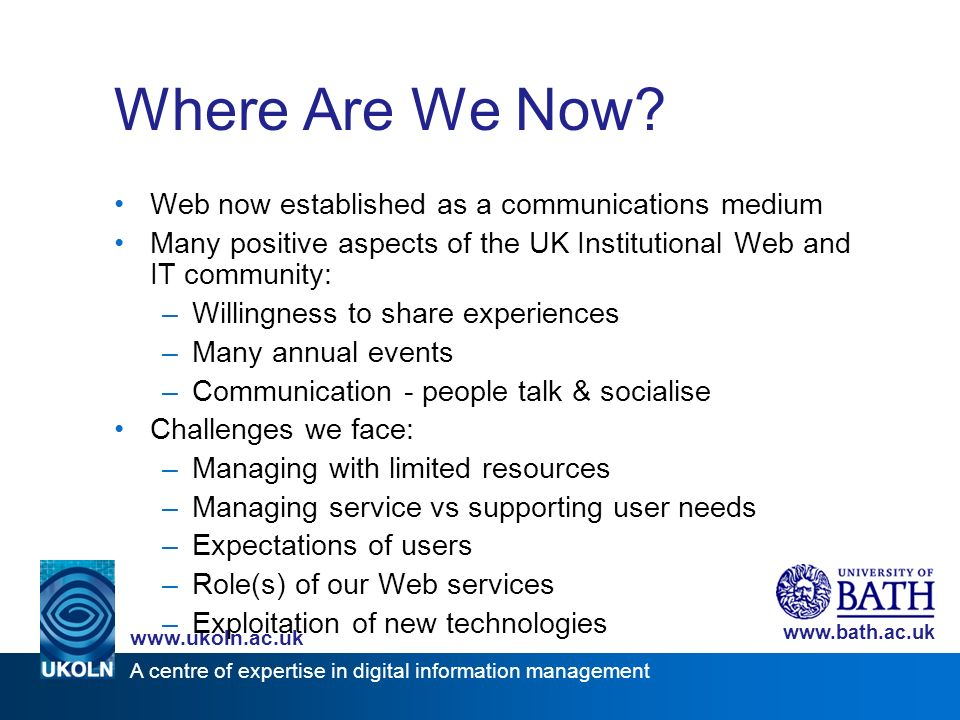 A centre of expertise in digital information management www.ukoln.ac.uk www.bath.ac.uk Technical & Cultural Barriers Technical Barriers: –Will it work.