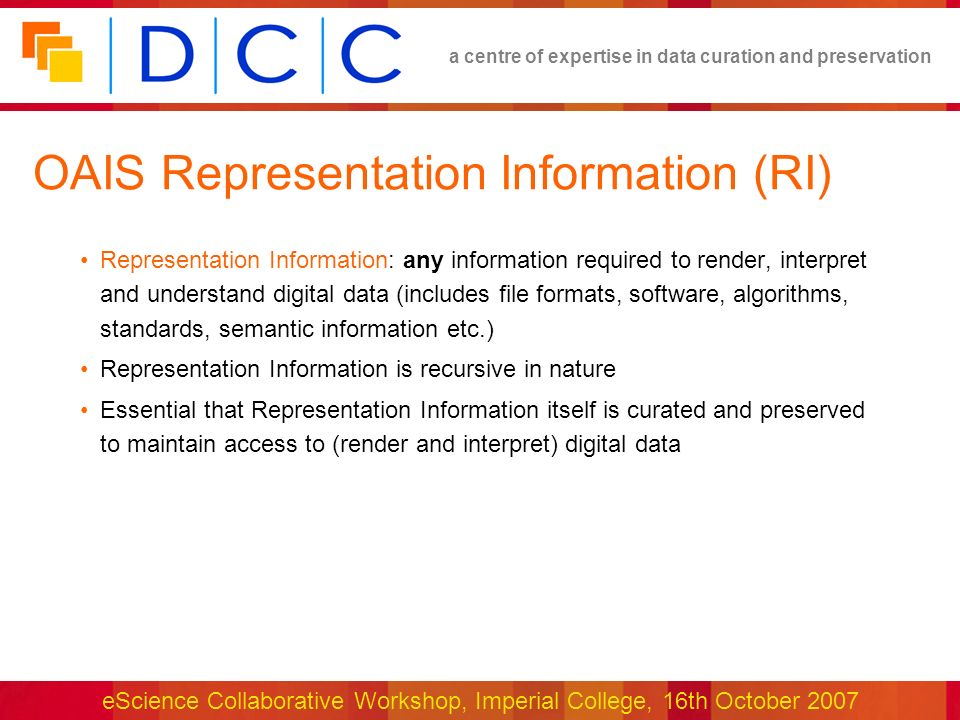 a centre of expertise in data curation and preservation eScience Collaborative Workshop, Imperial College, 16th October 2007 RRoRI Web access