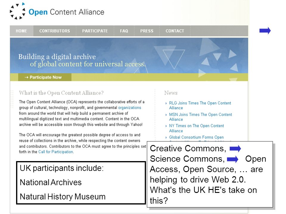 A centre of expertise in digital information managementwww.ukoln.ac.uk 28 UK participants include: National Archives Natural History Museum Creative Commons, Science Commons, Open Access, Open Source, … are helping to drive Web 2.0.