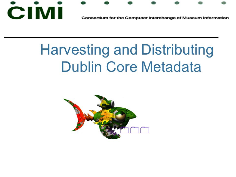 Harvesting and Distributing Dublin Core Metadata