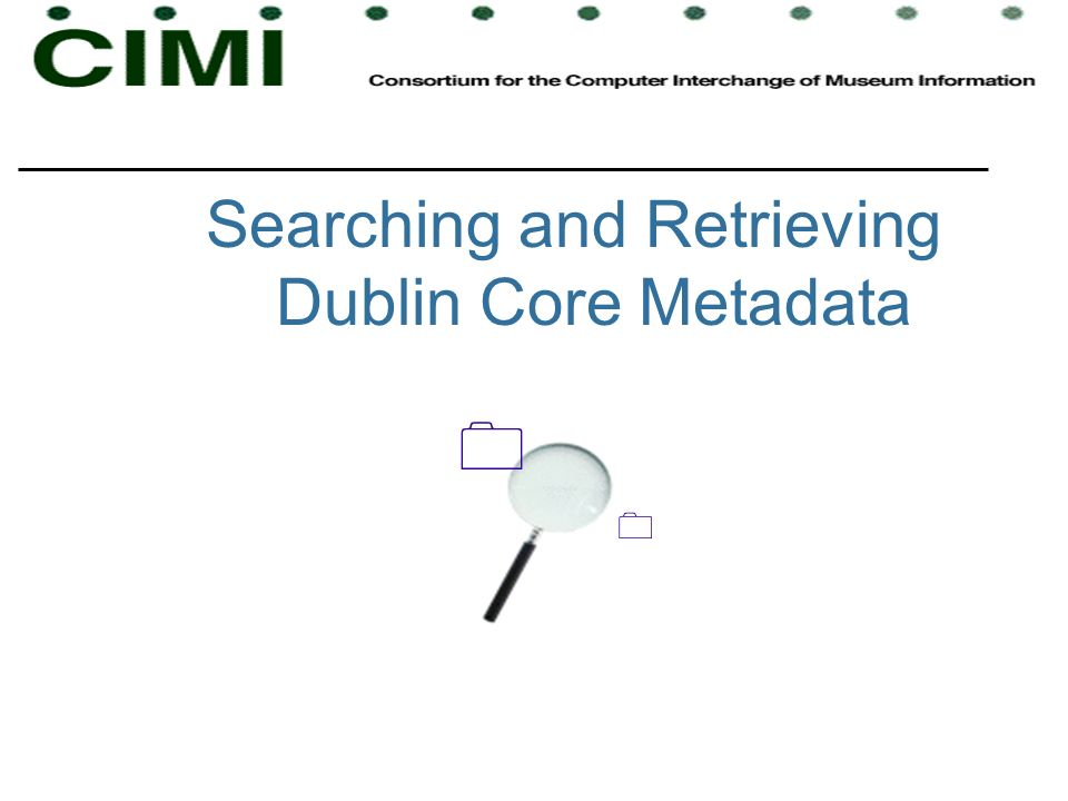 Searching and Retrieving Dublin Core Metadata