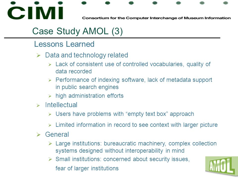 Case Study AMOL (3) Data and technology related Lack of consistent use of controlled vocabularies, quality of data recorded Performance of indexing so