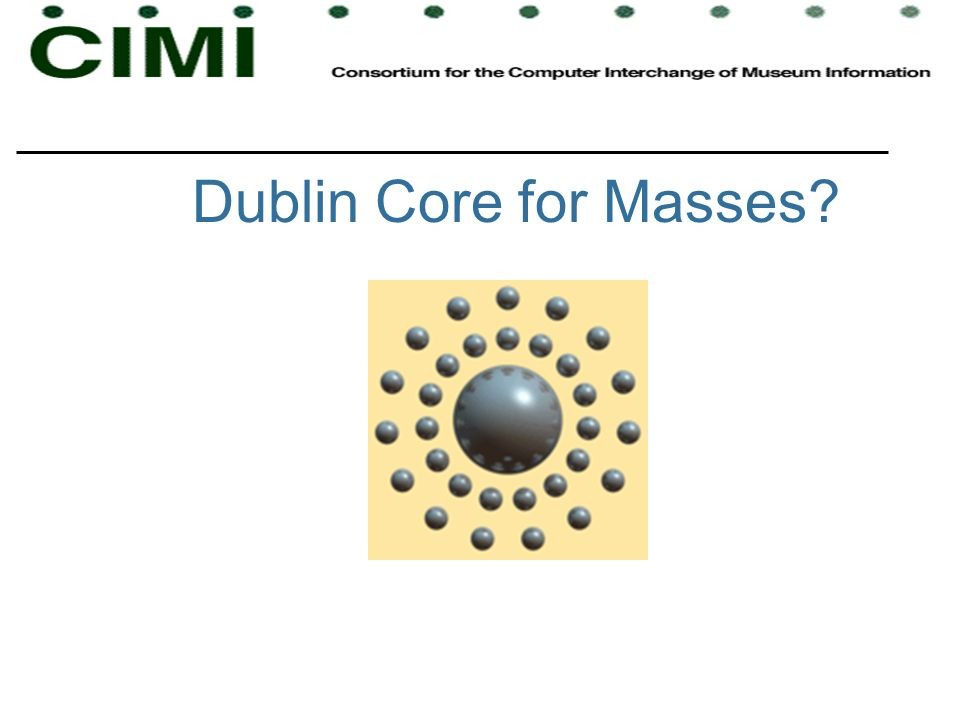 Dublin Core for Masses?