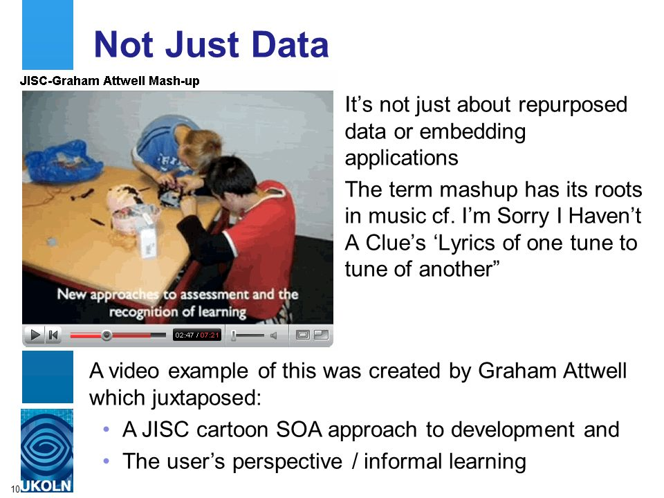 10 Not Just Data Its not just about repurposed data or embedding applications The term mashup has its roots in music cf.