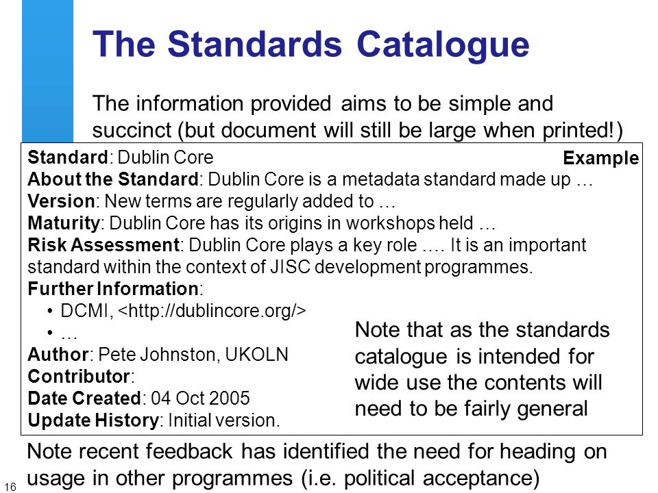 A centre of expertise in digital information managementwww.ukoln.ac.uk 16 Note recent feedback has identified the need for heading on usage in other programmes (i.e.
