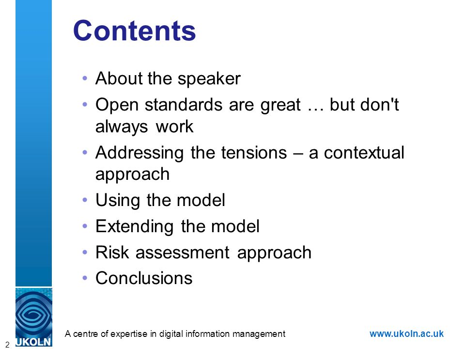 A centre of expertise in digital information managementwww.ukoln.ac.uk 2 Contents About the speaker Open standards are great … but don't always work A