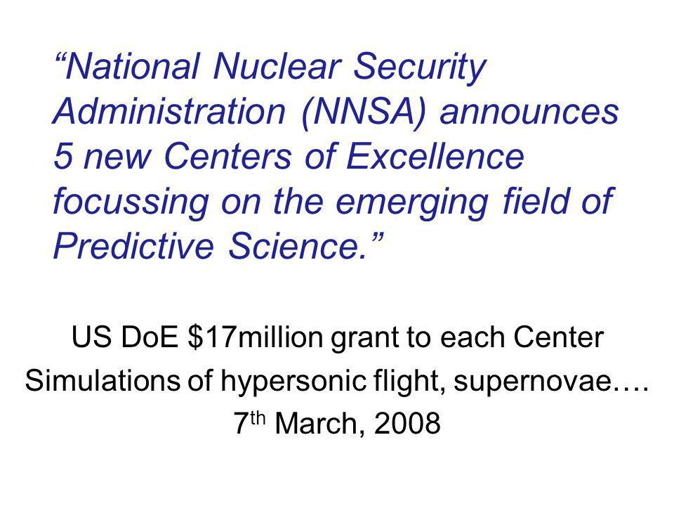 National Nuclear Security Administration (NNSA) announces 5 new Centers of Excellence focussing on the emerging field of Predictive Science.