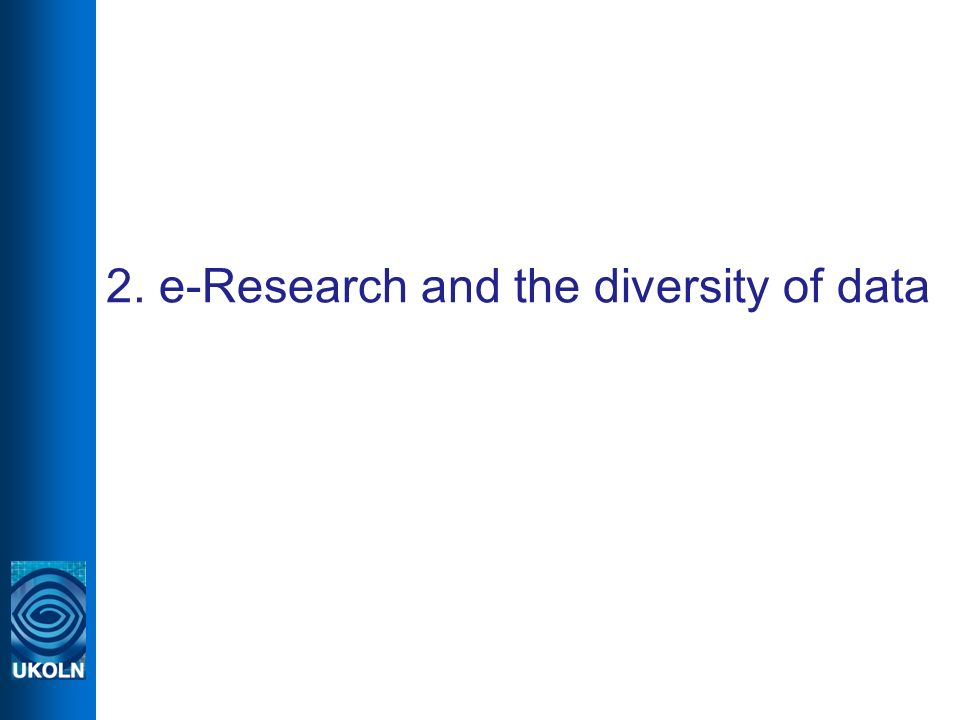 2. e-Research and the diversity of data