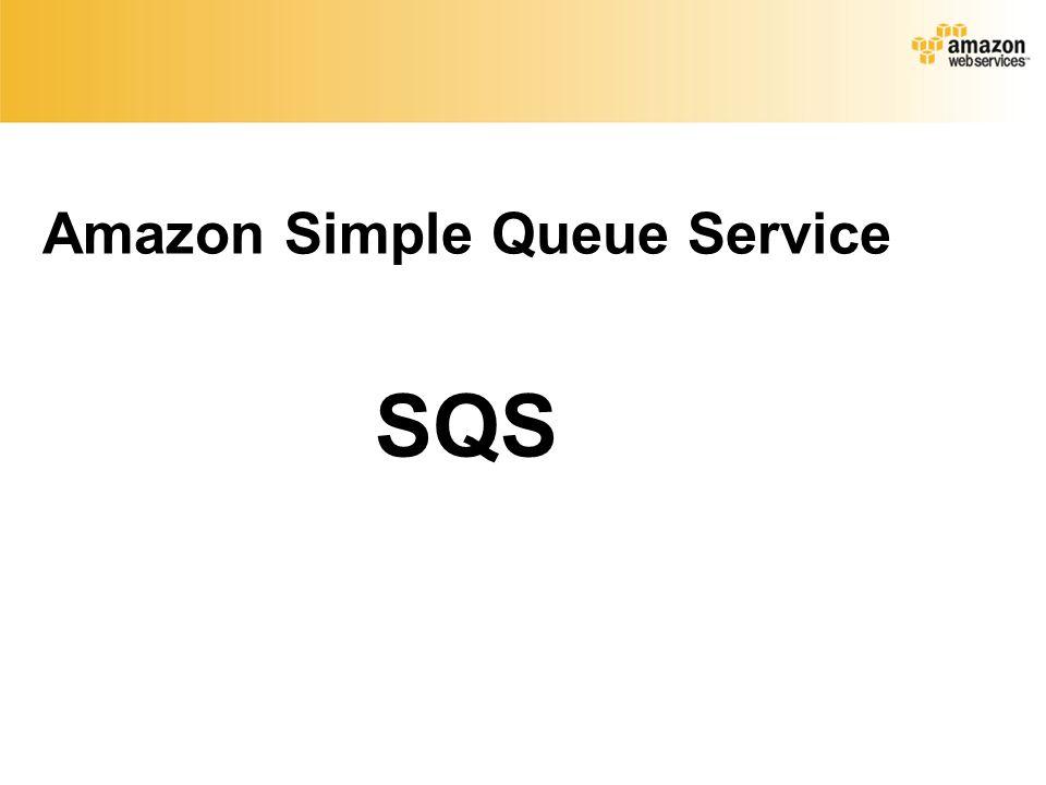 Amazon Simple Queue Service SQS