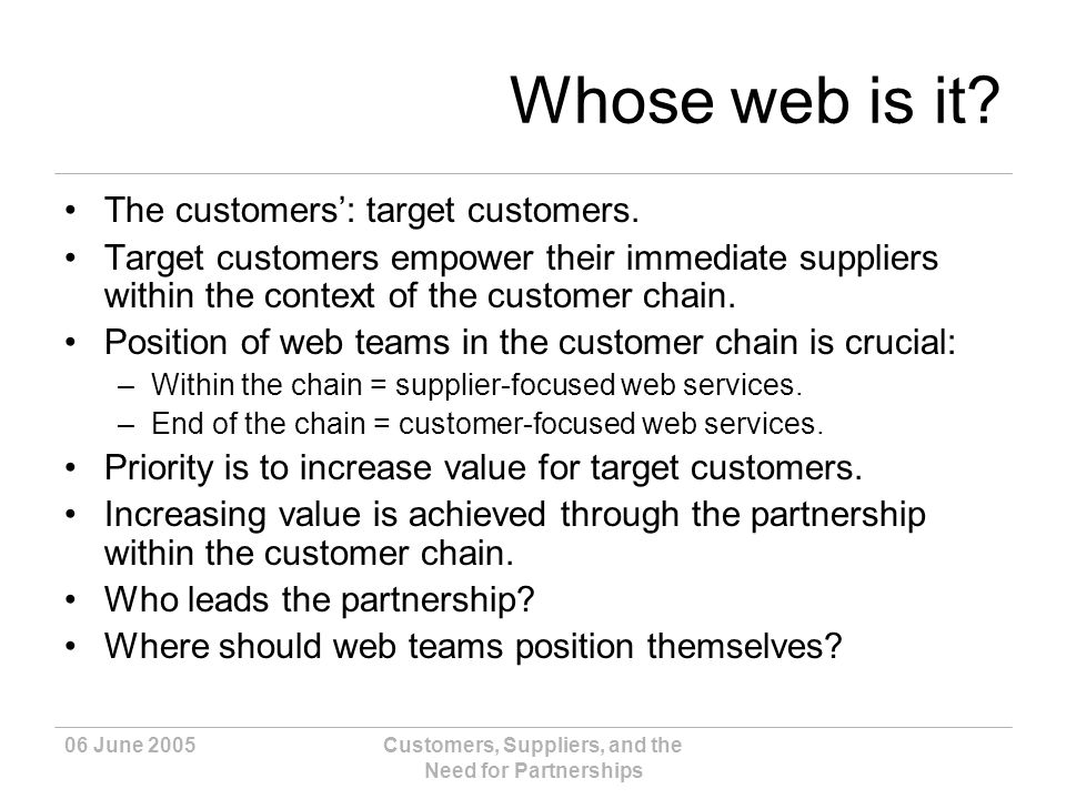 06 June 2005Customers, Suppliers, and the Need for Partnerships Whose web is it.