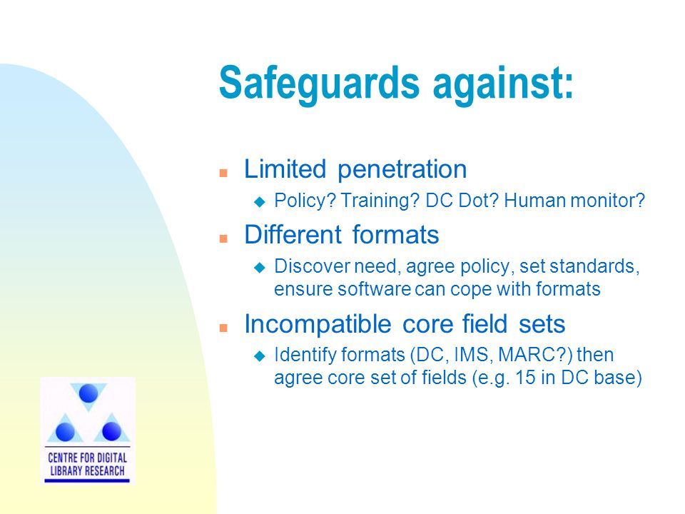 Safeguards against: n Limited penetration u Policy.