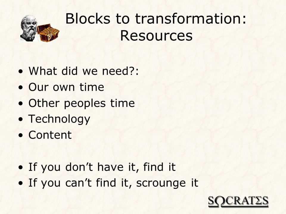 Blocks to transformation: Technology General rules we applied: Avoid over ambition: Dont stick your neck out – not big, clever or deliverable Avoid unknown quantities: Dont stick your neck out – not big, clever or deliverable Dont be overly technical: Technology is not what its about Technology is the engine not the driver