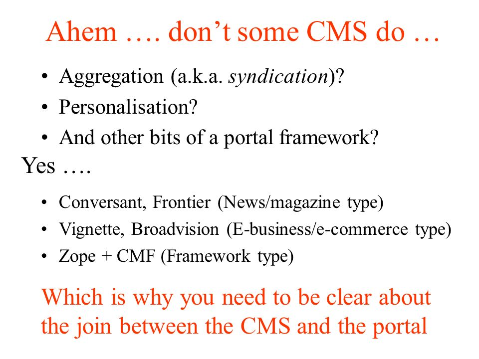 Ahem …. dont some CMS do … Aggregation (a.k.a. syndication).