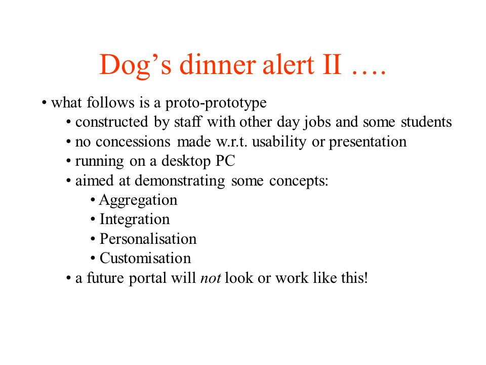 Dogs dinner alert II …. what follows is a proto-prototype constructed by staff with other day jobs and some students no concessions made w.r.t. usabil