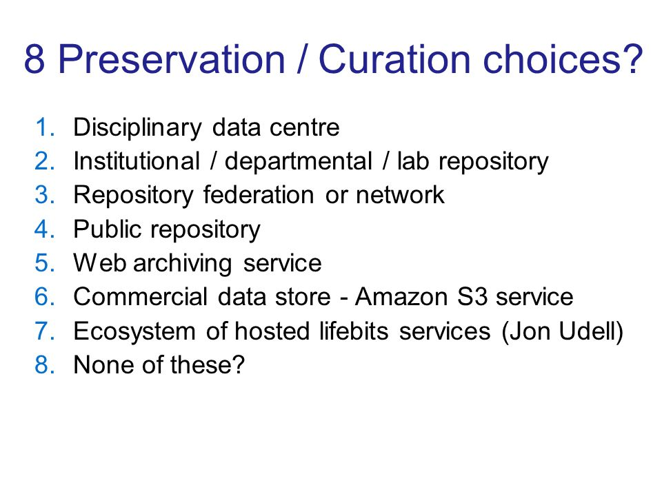 8 Preservation / Curation choices.