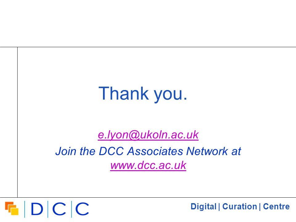 Digital | Curation | Centre Thank you.