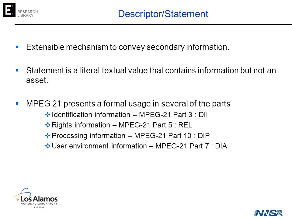 RESEARCH LIBRARY Descriptor/Statement Extensible mechanism to convey secondary information.