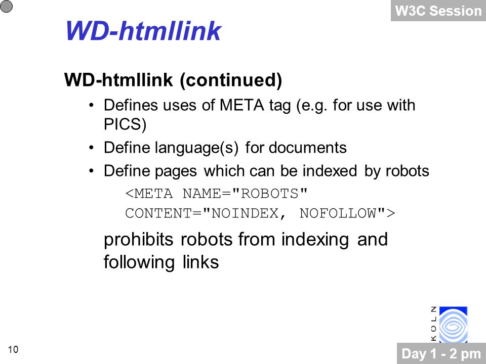 10 WD-htmllink WD-htmllink (continued) Defines uses of META tag (e.g.
