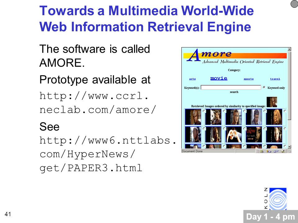 41 Towards a Multimedia World-Wide Web Information Retrieval Engine The software is called AMORE.