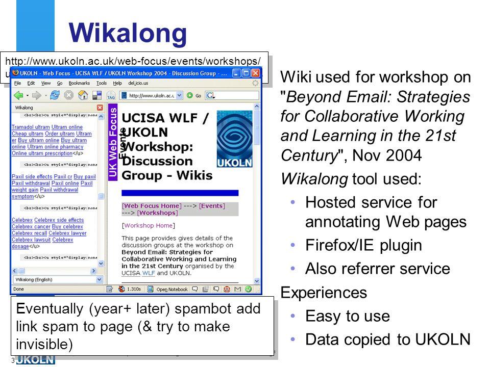 A centre of expertise in digital information managementwww.ukoln.ac.uk 3 Wikalong Wiki used for workshop on