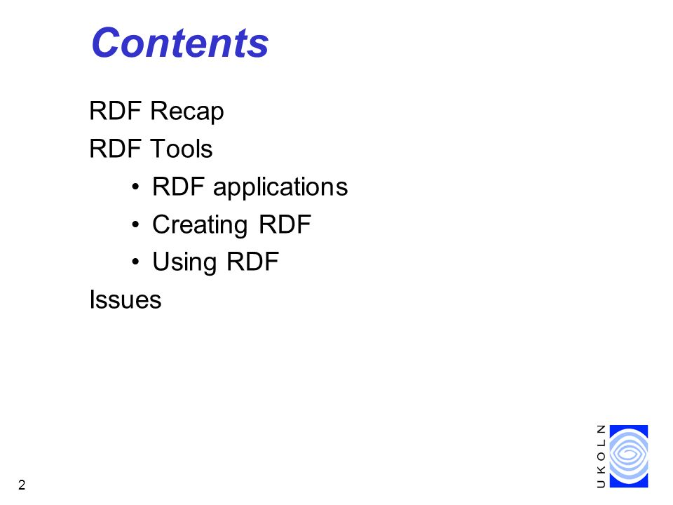 2 Contents RDF Recap RDF Tools RDF applications Creating RDF Using RDF Issues