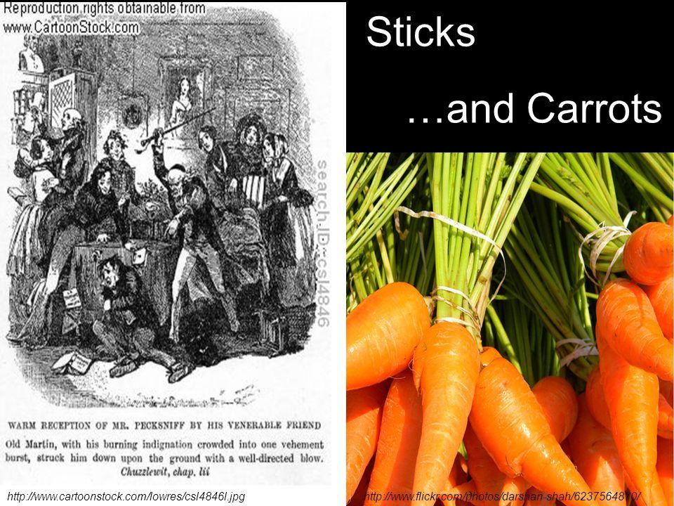 http://www.flickr.com/photos/darshan-shah/6237564870/http://www.cartoonstock.com/lowres/csl4846l.jpg …and Carrots Sticks