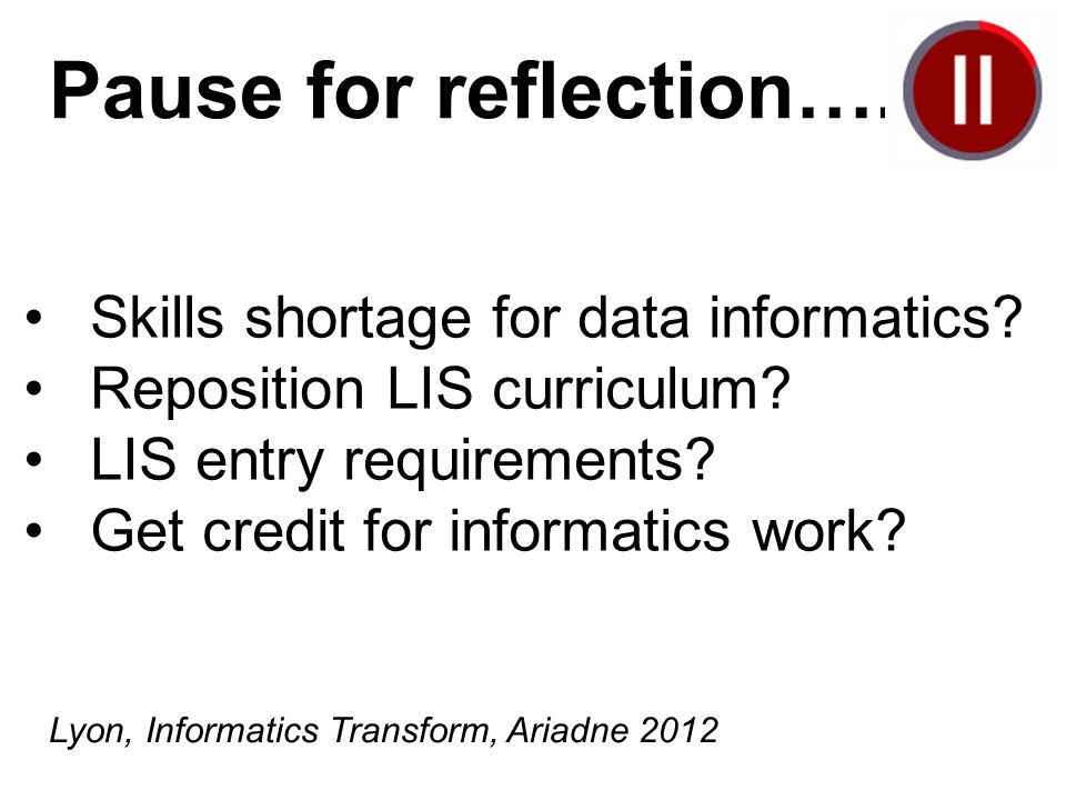 Skills shortage for data informatics. Reposition LIS curriculum.