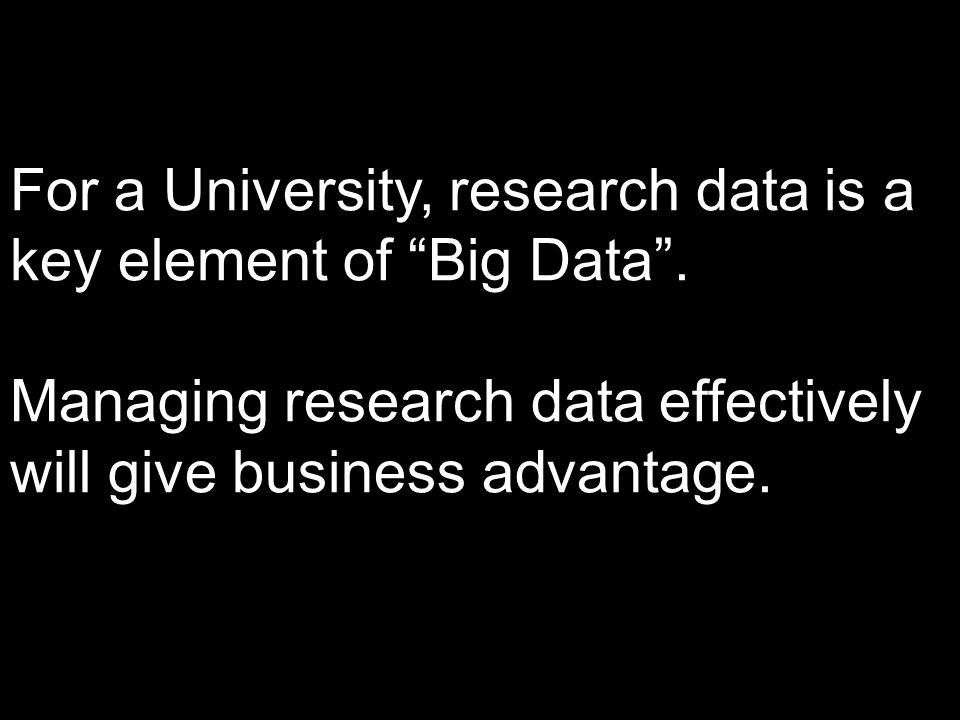 For a University, research data is a key element of Big Data.