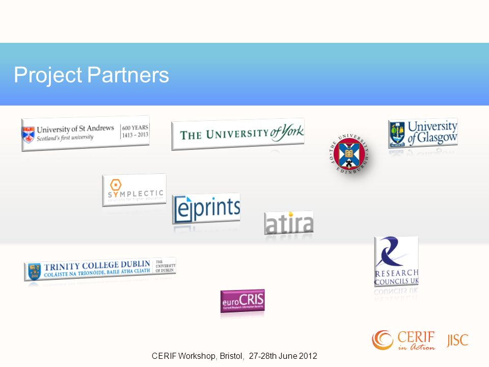 Project Partners CERIF Workshop, Bristol, 27-28th June 2012