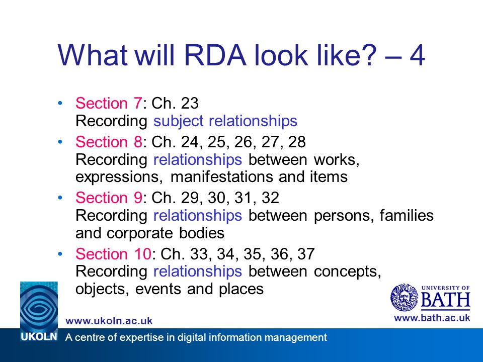 A centre of expertise in digital information management www.ukoln.ac.uk www.bath.ac.uk What will RDA look like? – 4 Section 7: Ch. 23 Recording subjec