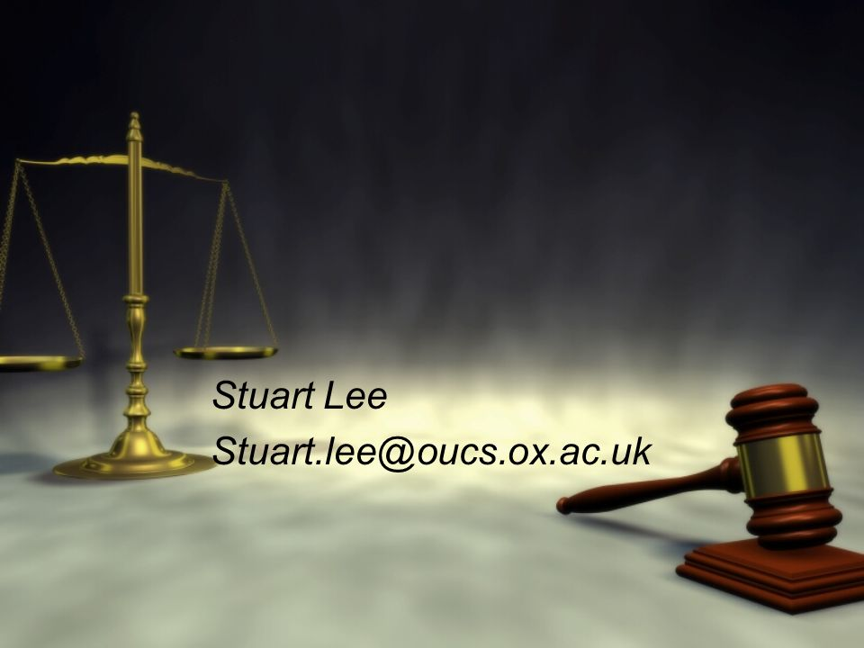 Stuart Lee Stuart.lee@oucs.ox.ac.uk Stuart Lee Stuart.lee@oucs.ox.ac.uk