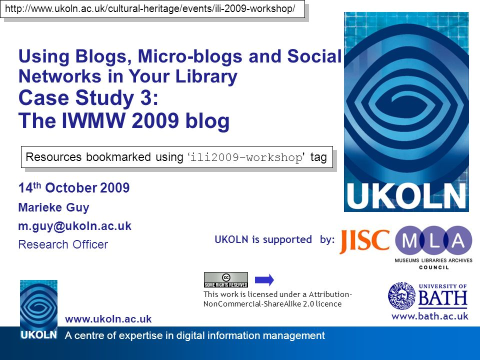 A centre of expertise in digital information management www.ukoln.ac.uk UKOLN is supported by: Using Blogs, Micro-blogs and Social Networks in Your Li