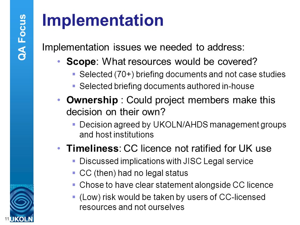 A centre of expertise in digital information managementwww.ukoln.ac.uk 11 Implementation Implementation issues we needed to address: Scope: What resources would be covered.