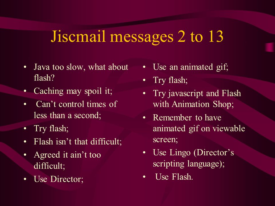 Jiscmail messages 2 to 13 Java too slow, what about flash.