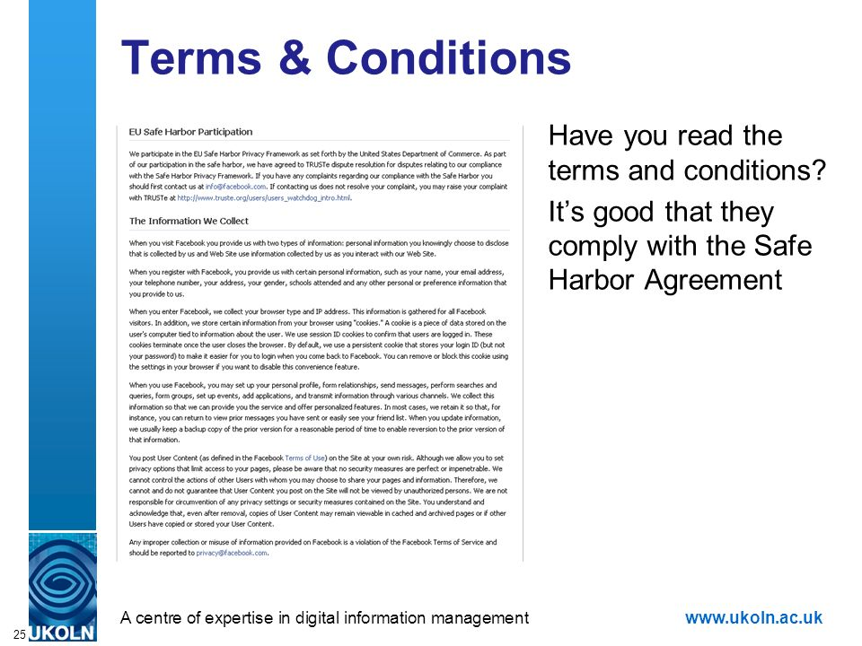 A centre of expertise in digital information managementwww.ukoln.ac.uk 25 Terms & Conditions Have you read the terms and conditions? Its good that the